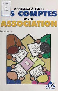 Télécharger le livre : Apprenez à tenir les comptes d'une association : méthode simple et pratique pour les non-comptables