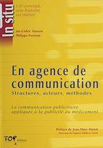 Télécharger cet ebook : En agence de communication : structures, acteurs, méthodes. La communication publicitaire appliquée à la publicité du médicament