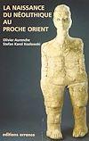 Téléchargez le livre numérique:  La naissance du néolithique au Proche-Orient
