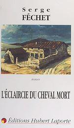 Télécharger le livre :  L'éclaircie du cheval mort