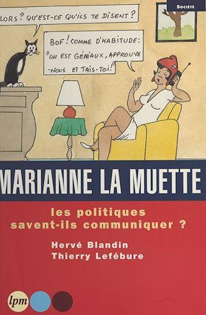 Téléchargez le livre :  Marianne la muette : les politiques savent-ils communiquer ?