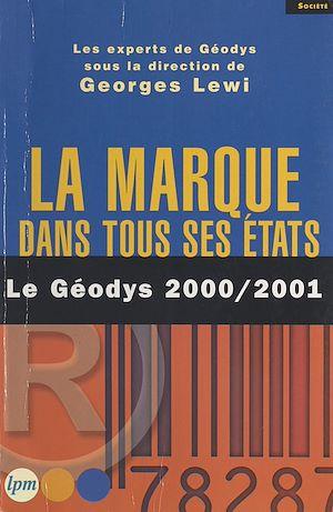 Téléchargez le livre :  La marque dans tous ses états : le Géodys 2000-2001