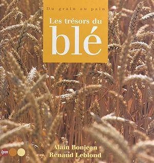 Téléchargez le livre :  Les trésors du blé : du grain au pain