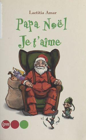 Téléchargez le livre :  Papa Noël, je t'aime