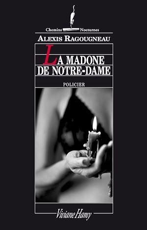 Téléchargez le livre :  La Madone de Notre-Dame