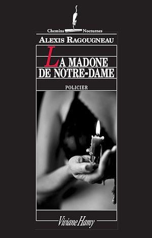 Téléchargez le livre :  La Madone de notre-Dame - 1er chapitre