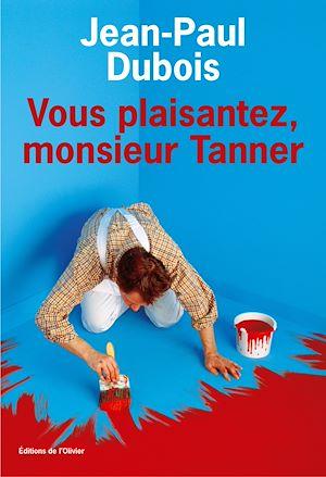 Téléchargez le livre :  Vous plaisantez, Monsieur Tanner