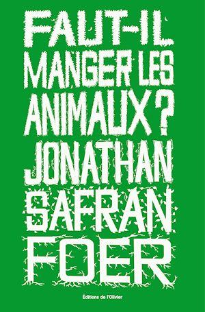 Téléchargez le livre :  Faut-il manger les animaux ?