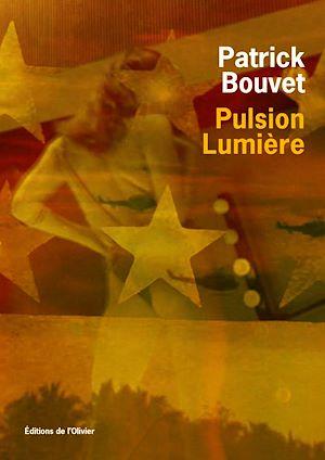 Téléchargez le livre :  Pulsion lumière
