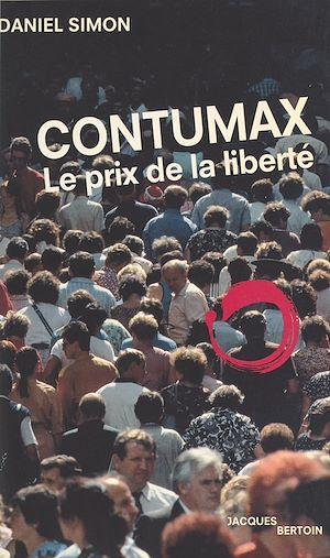Téléchargez le livre :  Contumax : Le Prix de la liberté