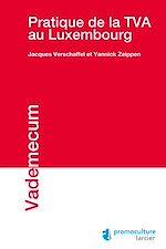 Télécharger le livre :  Pratique de la TVA au Luxembourg
