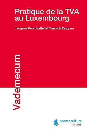 Téléchargez le livre :  Pratique de la TVA au Luxembourg