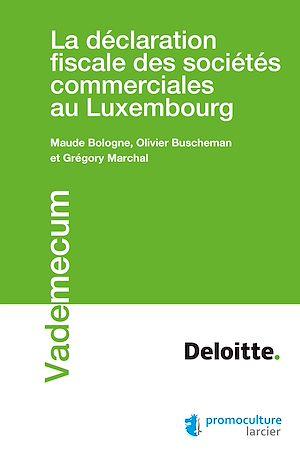 Téléchargez le livre :  La déclaration fiscale des sociétés commerciales au Luxembourg