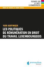 Télécharger le livre :  Les politiques de rémunération en droit du travail luxembourgeois
