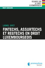 Télécharger le livre :  Fintechs, Assurtechs et Regtechs en droit luxembourgeois