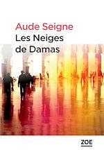 Télécharger le livre :  Les Neiges de Damas