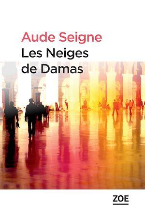 Téléchargez le livre :  Les Neiges de Damas