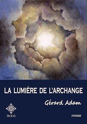 Téléchargez le livre :  La lumière de l'archange