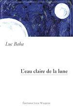 Télécharger le livre :  L'eau claire de la lune