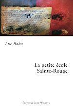 Télécharger le livre :  La petite école Sainte-Rouge