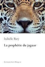 Télécharger le livre :  La prophétie du jaguar