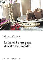 Télécharger le livre :  Le hasard a un goût de cake au chocolat