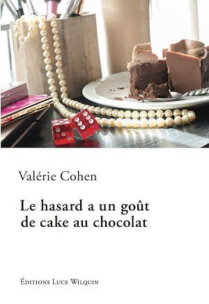 Téléchargez le livre :  Le hasard a un goût de cake au chocolat