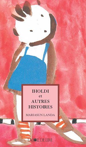 Téléchargez le livre :  Iholdi et autres histoires