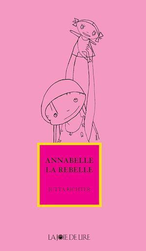 Téléchargez le livre :  Annabelle la rebelle