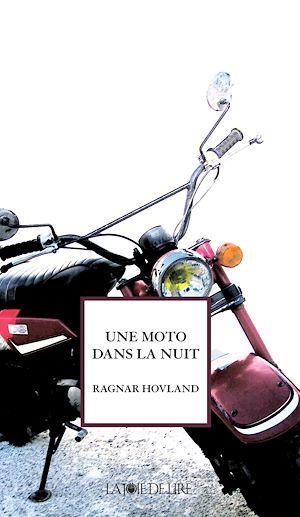 Téléchargez le livre :  Une moto dans la nuit