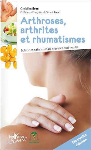 Téléchargez le livre :  Arthroses, arthrites et rhumatismes (nouvelle édition)