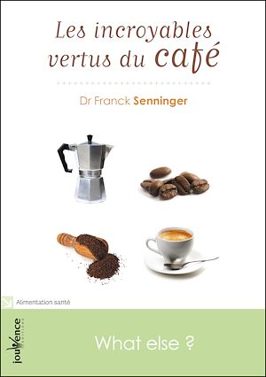 Téléchargez le livre :  Les incroyables vertus du café