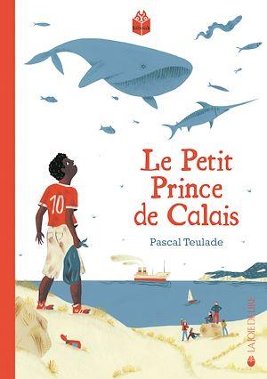 Téléchargez le livre :  Le petit prince de Calais