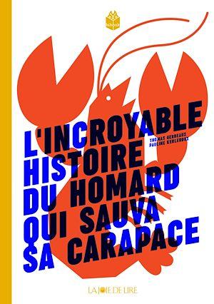 Téléchargez le livre :  L'incroyable histoire du homard qui sauva sa carapace
