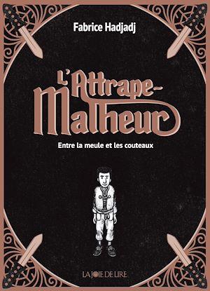 Téléchargez le livre :  L'attrape-malheur (trilogie)