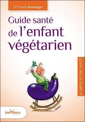 Téléchargez le livre :  Guide santé de l'enfant végétarien