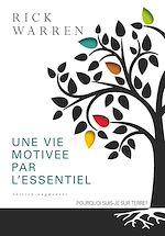 Télécharger le livre :  Une vie motivée par l'essentiel