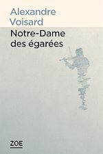 Télécharger le livre :  Notre-Dame des égarées