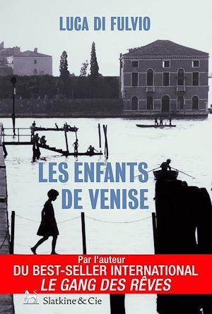 Téléchargez le livre :  Les enfants de Venise