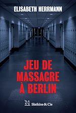 Télécharger le livre :  Jeu de massacre à Berlin