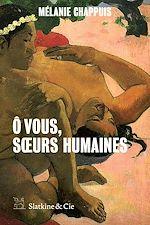 Télécharger le livre :  Ô vous, sœurs humaines