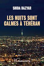 Télécharger le livre :  Les nuits sont calmes à Téhéran