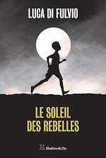Télécharger le livre :  Le soleil des rebelles