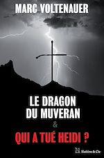 Télécharger le livre :  Le Dragon du Muveran - Qui a tué Heidi ?
