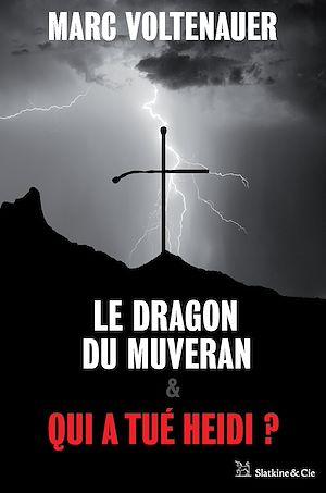 Téléchargez le livre :  Le Dragon du Muveran - Qui a tué Heidi ?