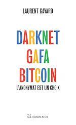 Télécharger le livre :  Darknet, GAFA, Bitcoin