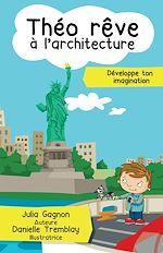 Télécharger le livre :  Théo rêve à l'architecture