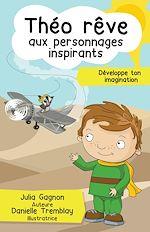 Télécharger le livre :  Théo rêve aux personnages inspirants