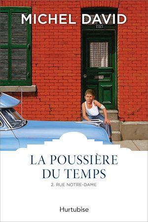 Téléchargez le livre :  La Poussière du temps T2 - Rue Notre-Dame