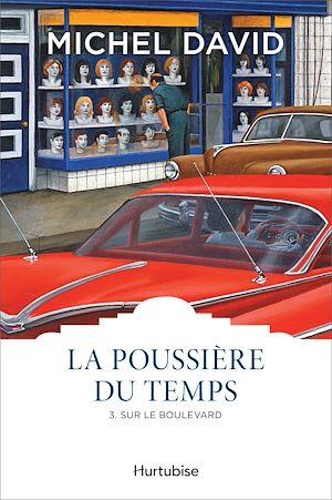 Téléchargez le livre :  La Poussière du temps T3 - Sur le boulevard